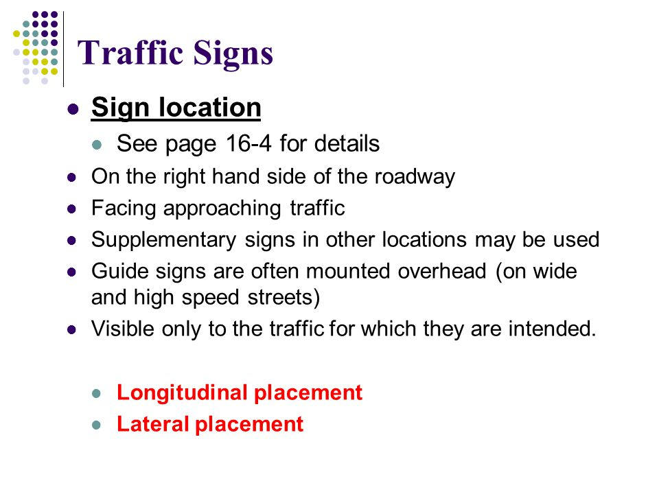Traffic Signs Sign location See page 16-4 for details