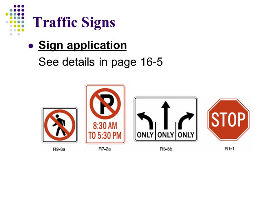 Traffic Signs Sign application See details in page 16-5