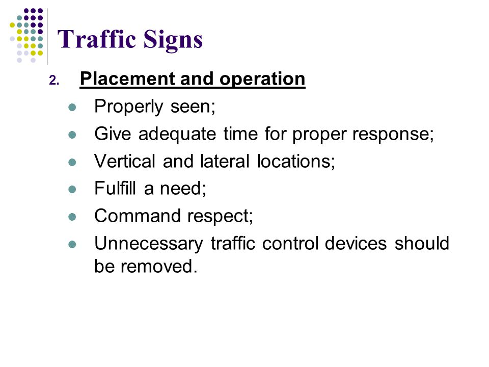 Traffic Signs Placement and operation Properly seen;