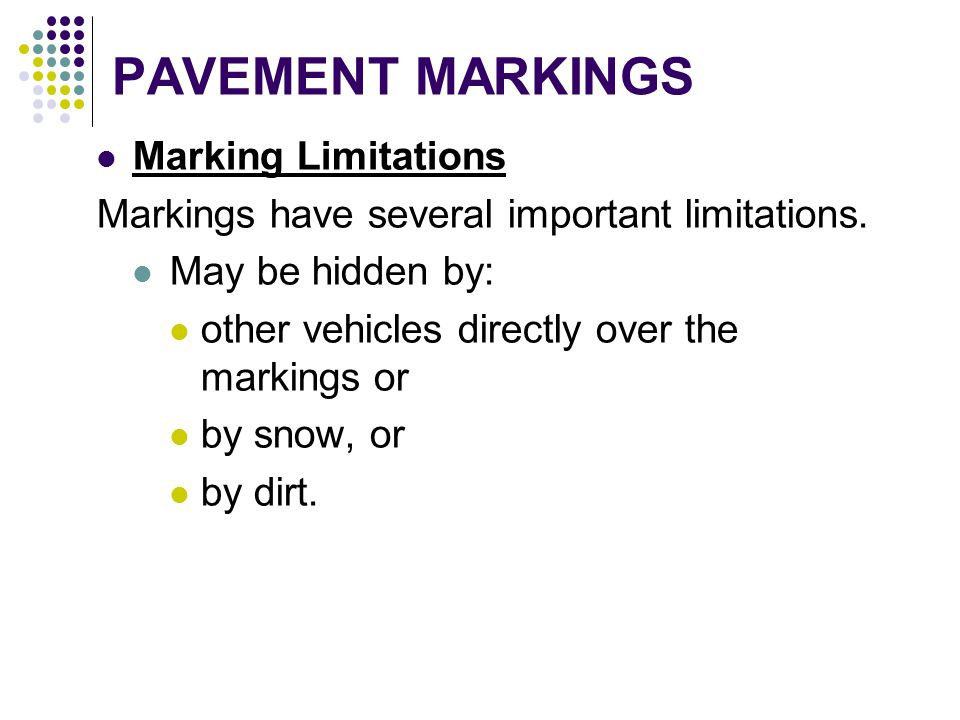 PAVEMENT MARKINGS Marking Limitations