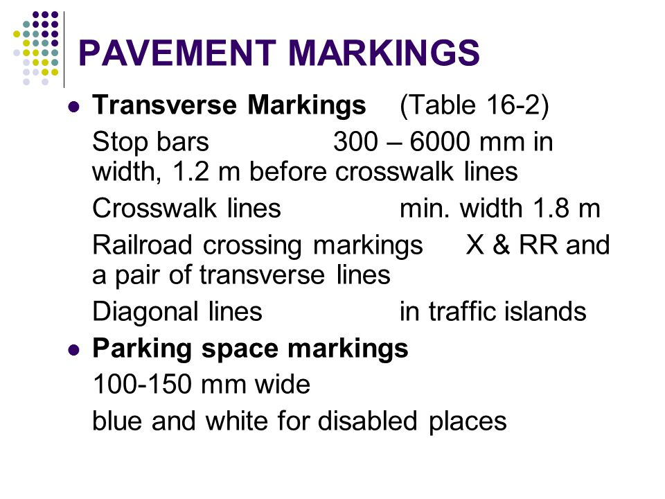 PAVEMENT MARKINGS Transverse Markings (Table 16-2)