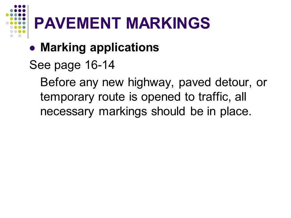 PAVEMENT MARKINGS Marking applications See page 16-14