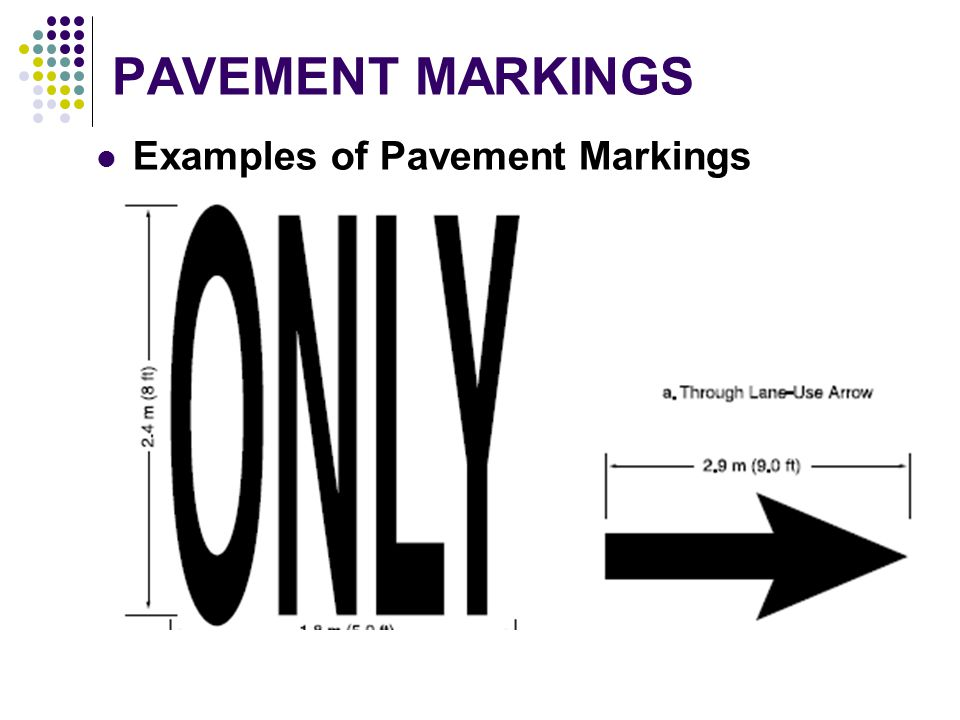 PAVEMENT MARKINGS Examples of Pavement Markings