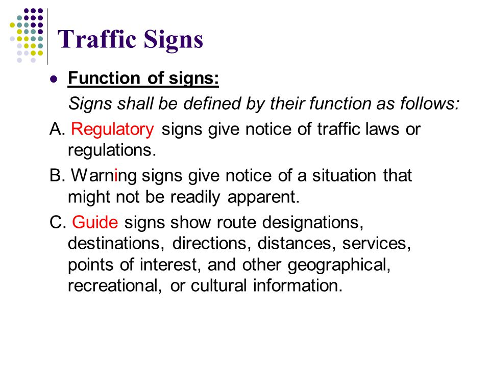 Traffic Signs Function of signs: