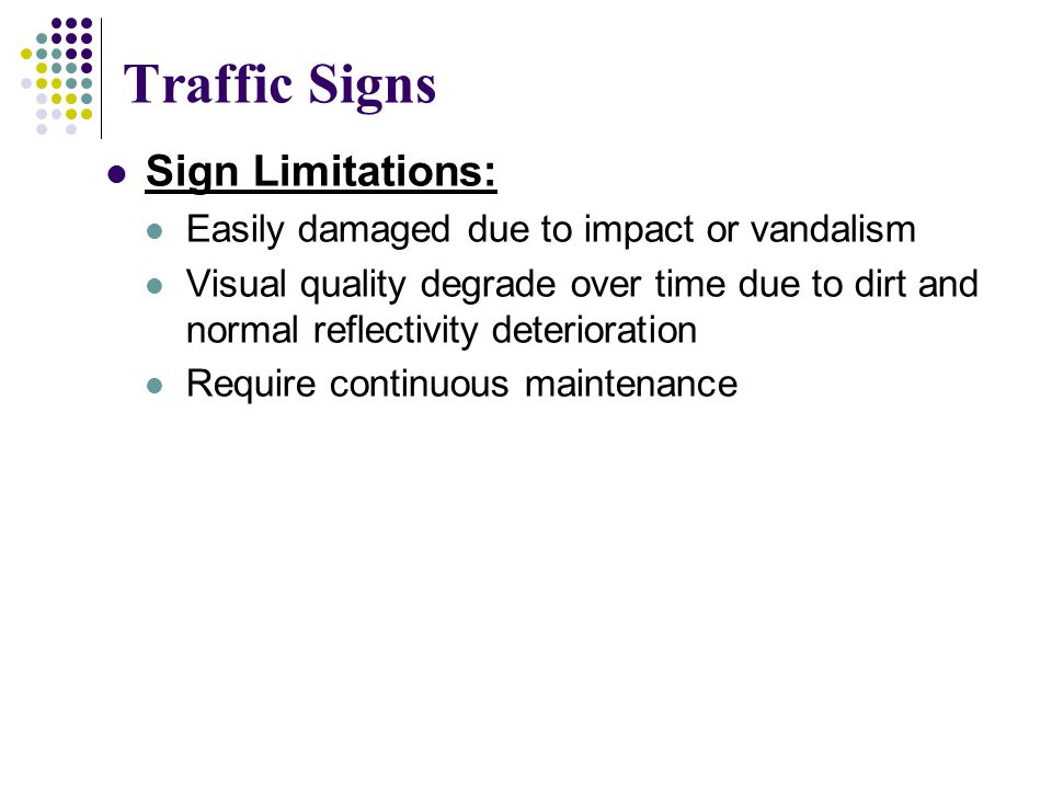 Traffic Signs Sign Limitations: