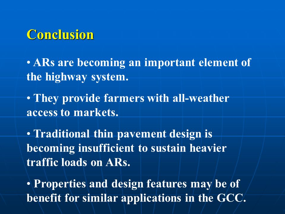 Conclusion ARs are becoming an important element of the highway system. They provide farmers with all-weather access to markets.
