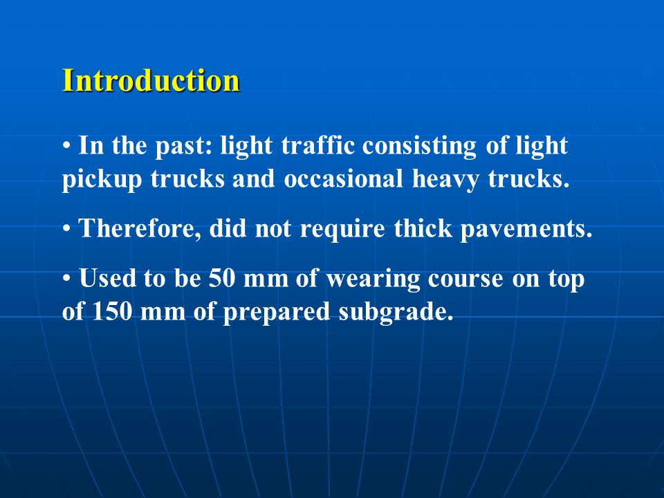 Introduction In the past: light traffic consisting of light pickup trucks and occasional heavy trucks.
