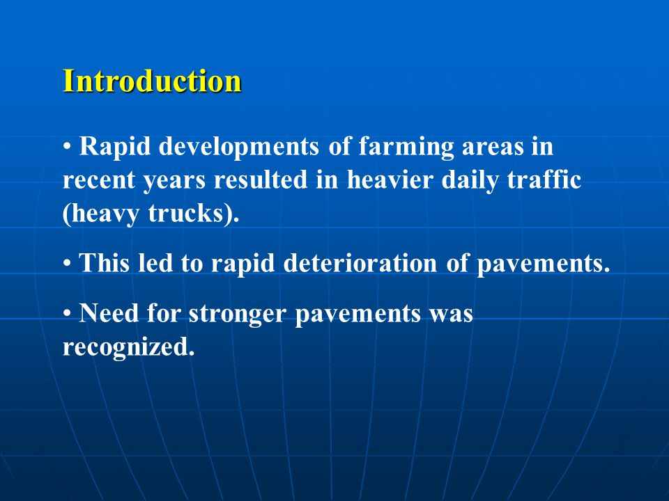Introduction Rapid developments of farming areas in recent years resulted in heavier daily traffic (heavy trucks).