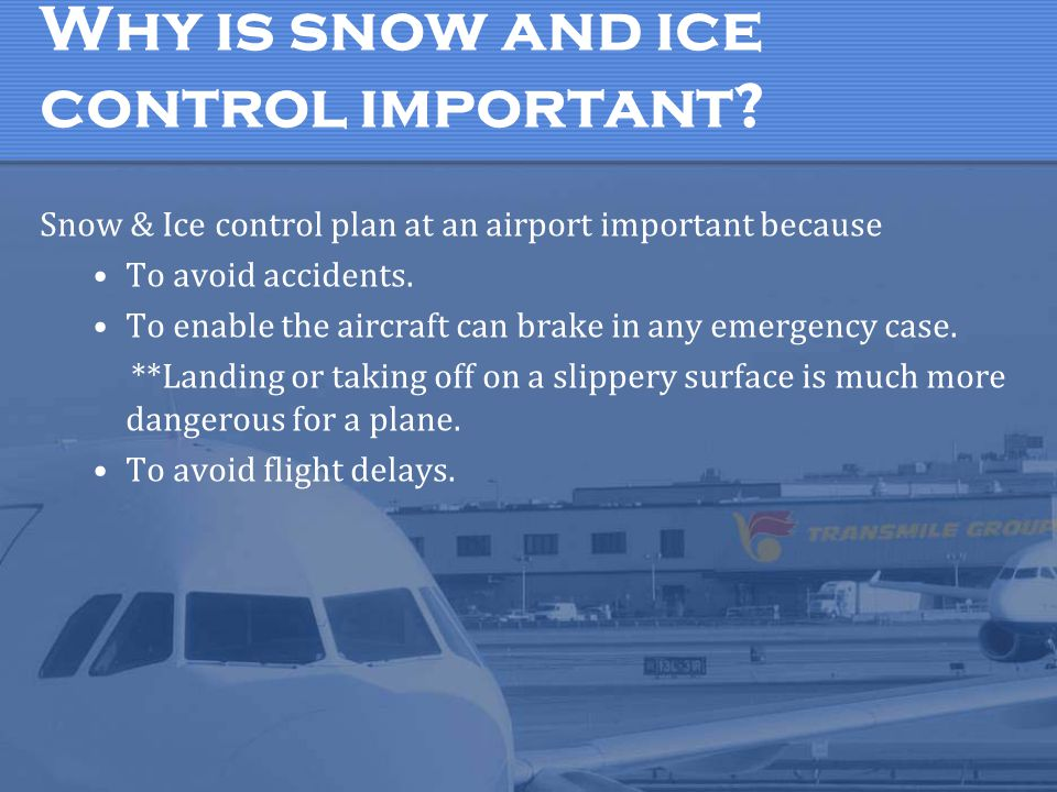 Why is snow and ice control important