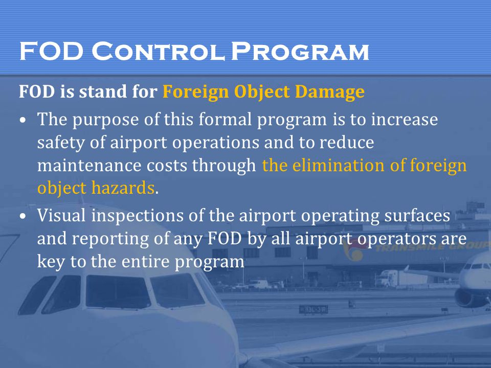 FOD Control Program FOD is stand for Foreign Object Damage