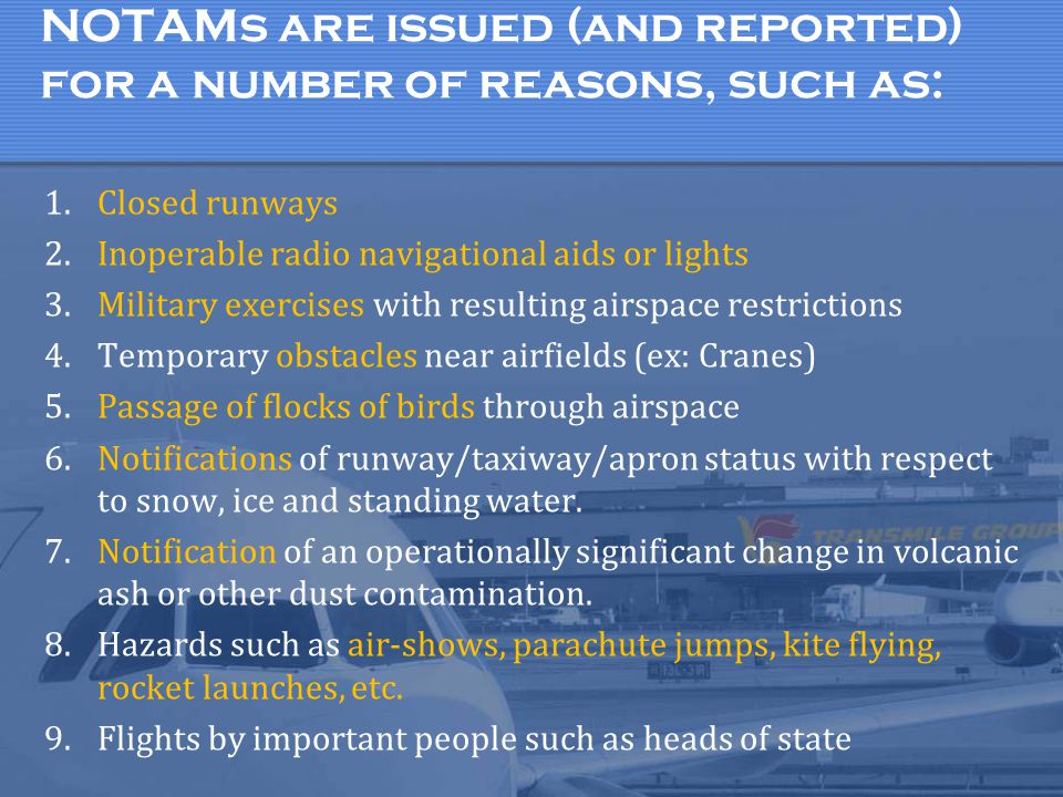 NOTAMs are issued (and reported) for a number of reasons, such as: