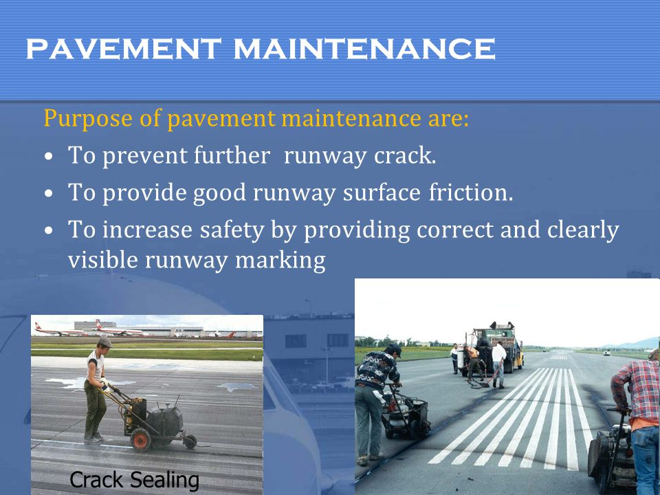 pavement maintenance Purpose of pavement maintenance are: