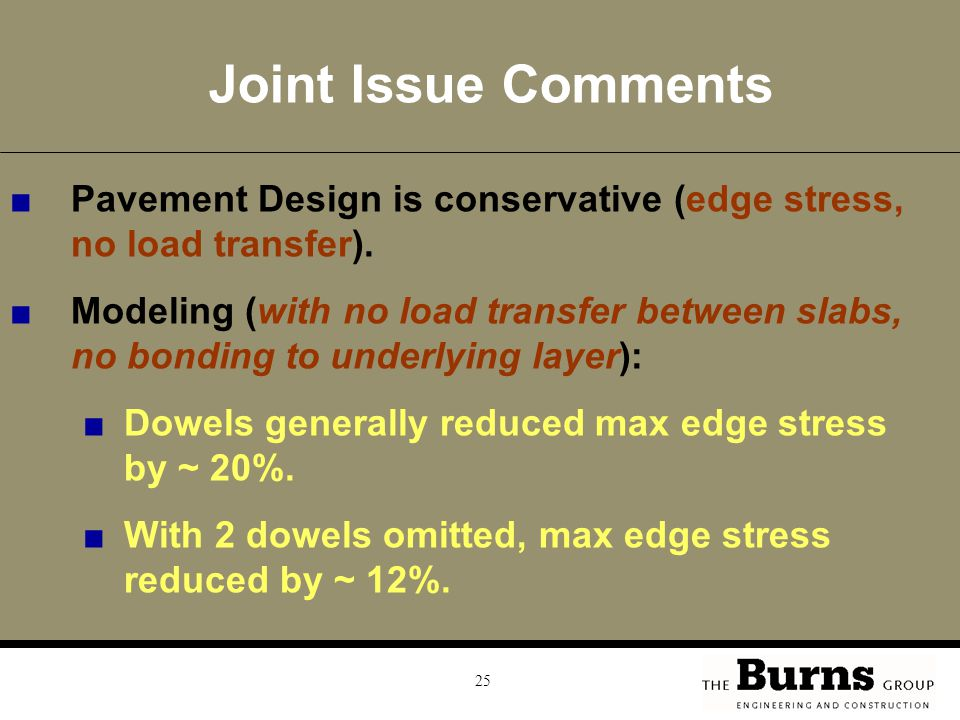 Joint Issue Comments Pavement Design is conservative (edge stress, no load transfer).