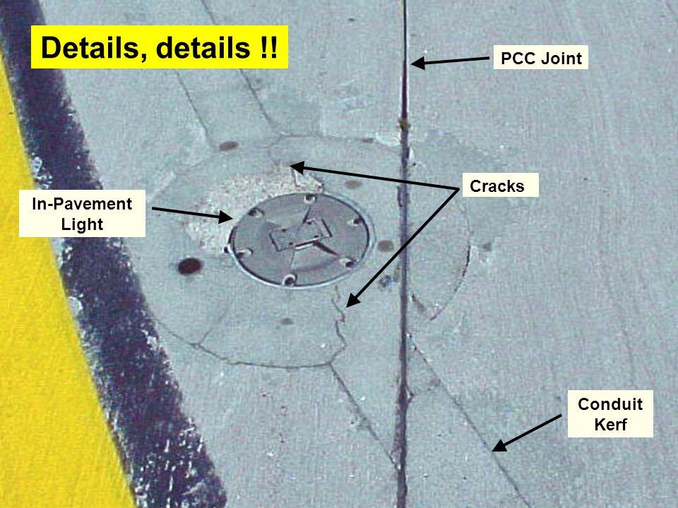 Details, details !! PCC Joint Cracks In-Pavement Light Conduit Kerf