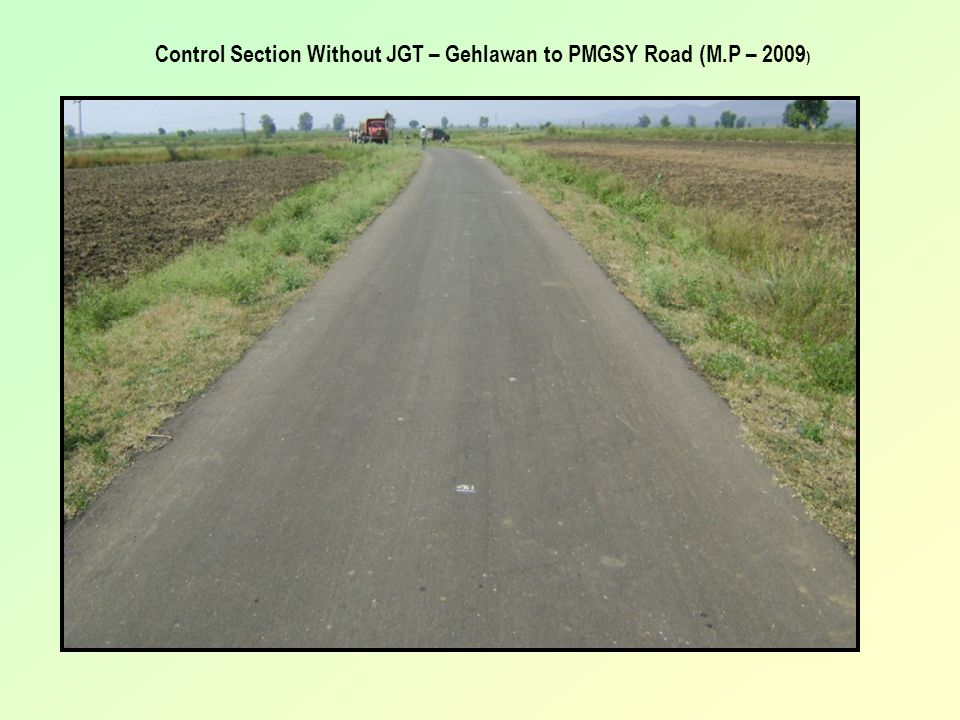 Control Section Without JGT – Gehlawan to PMGSY Road (M.P – 2009)
