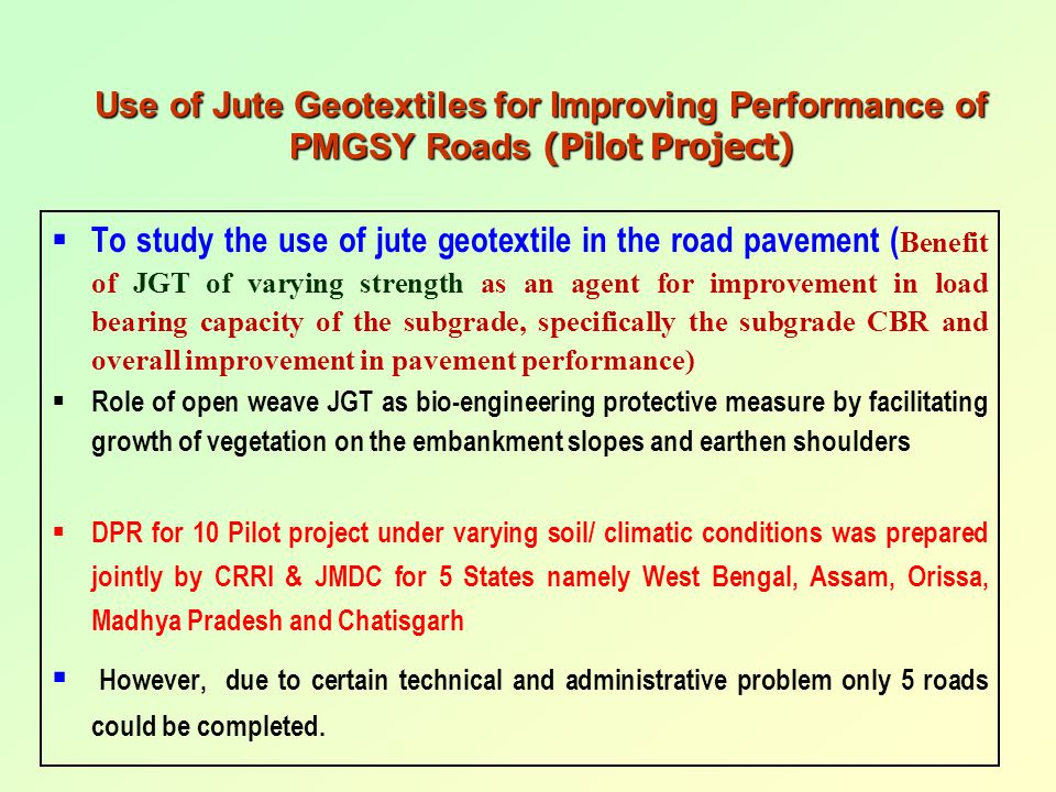 Use of Jute Geotextiles for Improving Performance of PMGSY Roads (Pilot Project)