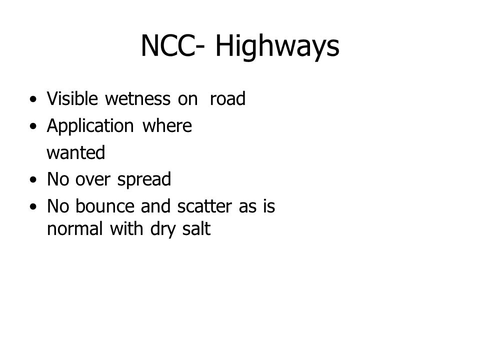 NCC- Highways Visible wetness on road Application where wanted