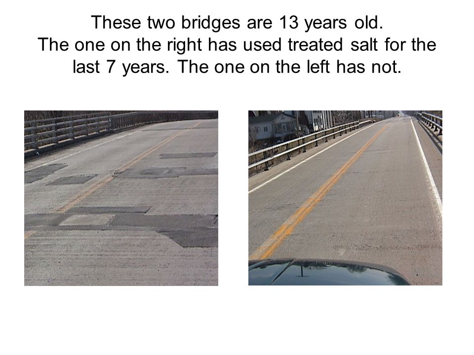 These two bridges are 13 years old