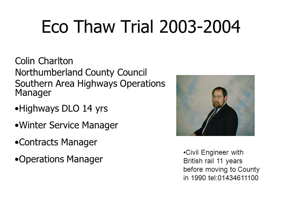 Eco Thaw Trial 2003-2004 Colin Charlton Northumberland County Council