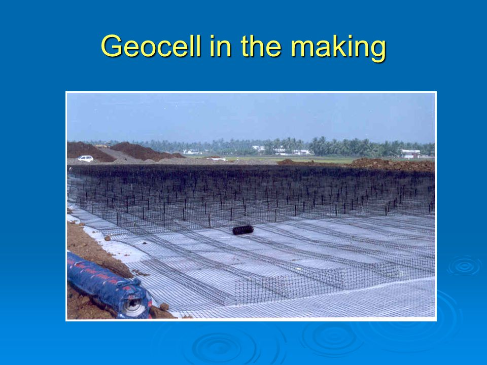 Geocell in the making