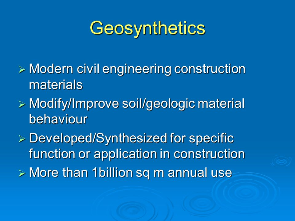 Geosynthetics Modern civil engineering construction materials