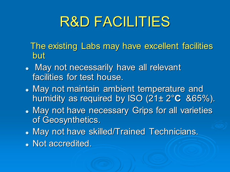 R&D FACILITIES The existing Labs may have excellent facilities but