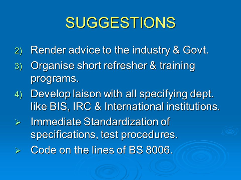 SUGGESTIONS Render advice to the industry & Govt.