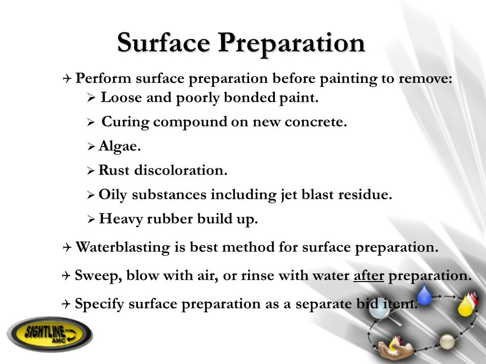 Surface Preparation Loose and poorly bonded paint.