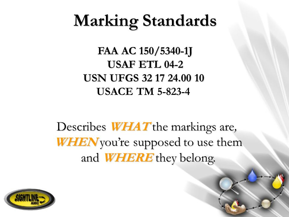 Marking Standards Describes WHAT the markings are,