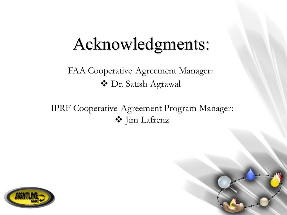 Acknowledgments: FAA Cooperative Agreement Manager: Dr. Satish Agrawal