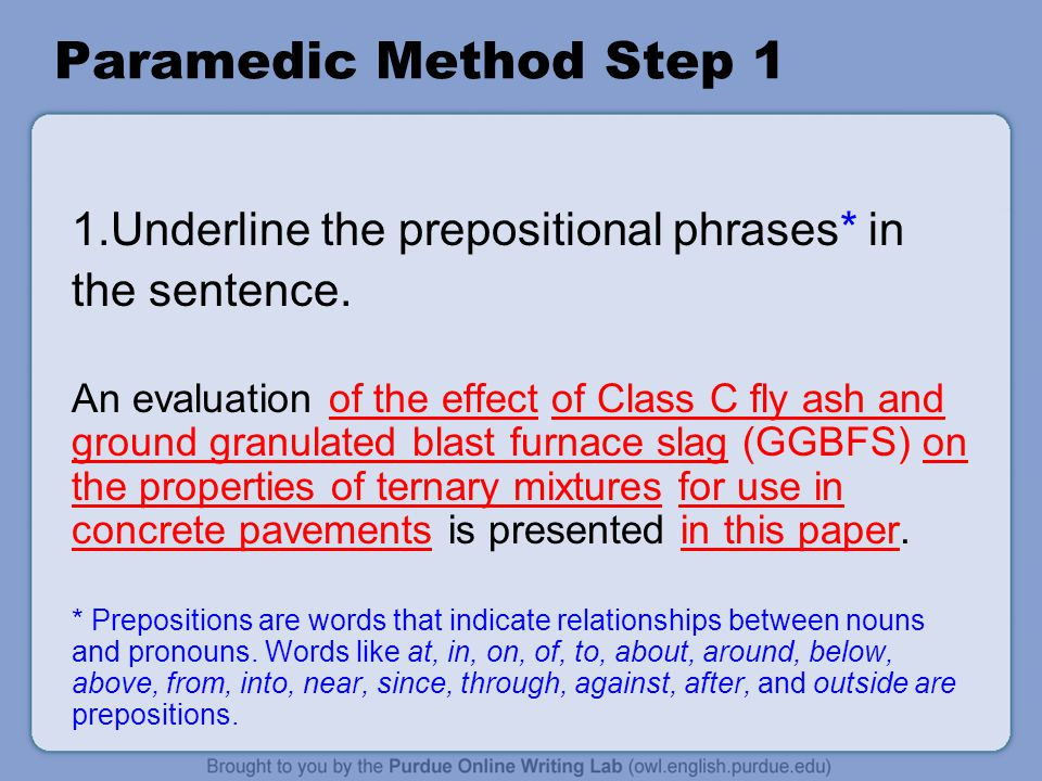 Paramedic Method Step 1 Underline the prepositional phrases* in