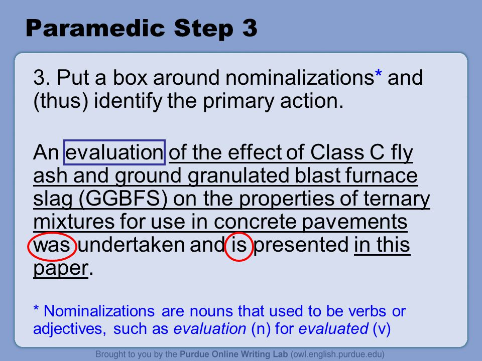 Paramedic Step 3 3. Put a box around nominalizations* and (thus) identify the primary action.