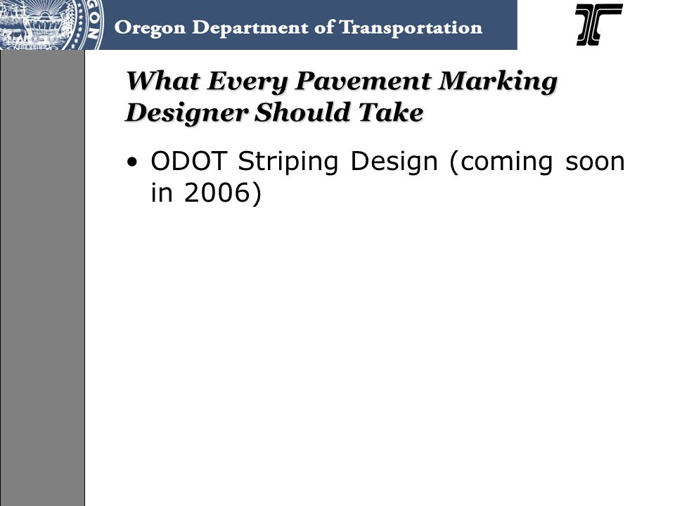 What Every Pavement Marking Designer Should Take