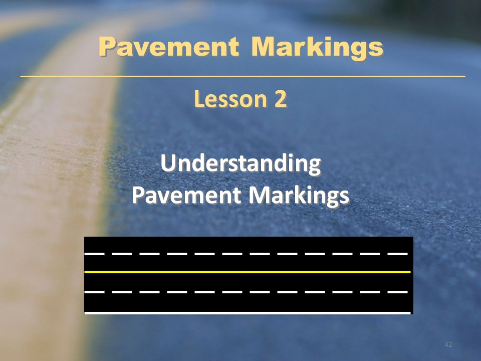 Pavement Markings Lesson 2 Understanding Pavement Markings