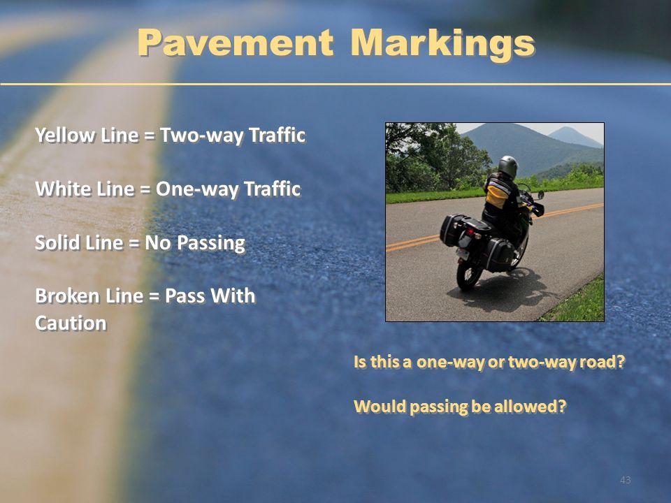 Pavement Markings Yellow Line = Two-way Traffic