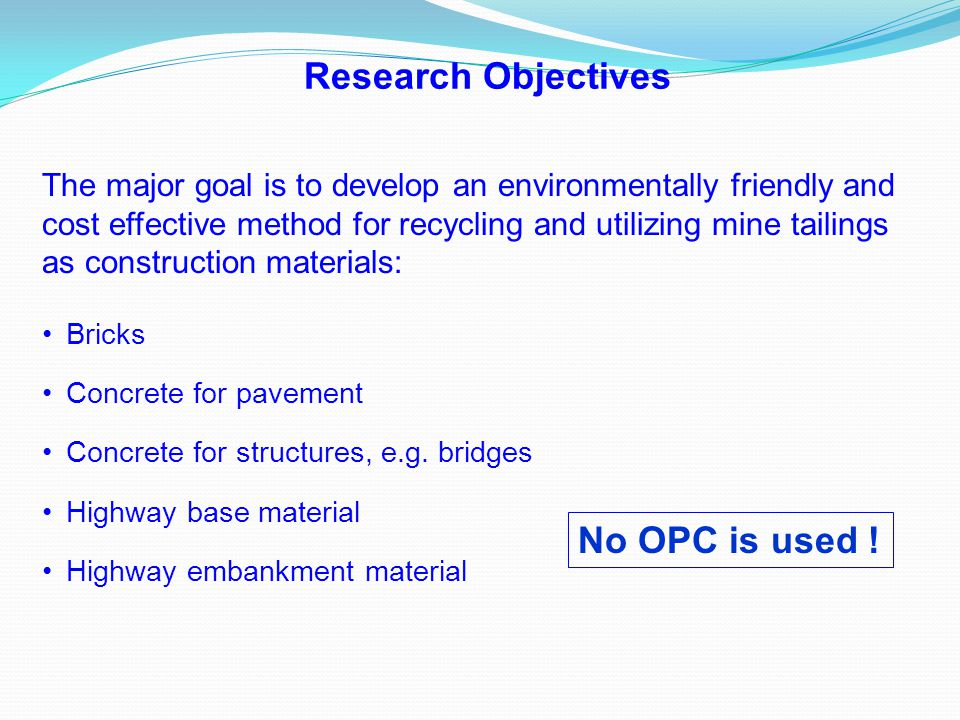 Research Objectives No OPC is used !