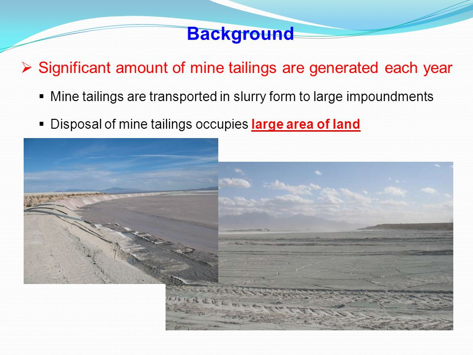 Background Significant amount of mine tailings are generated each year