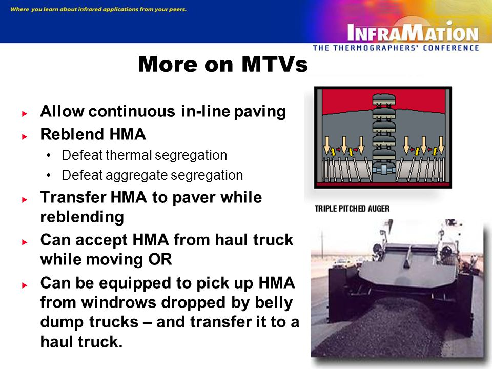 More on MTVs Allow continuous in-line paving Reblend HMA