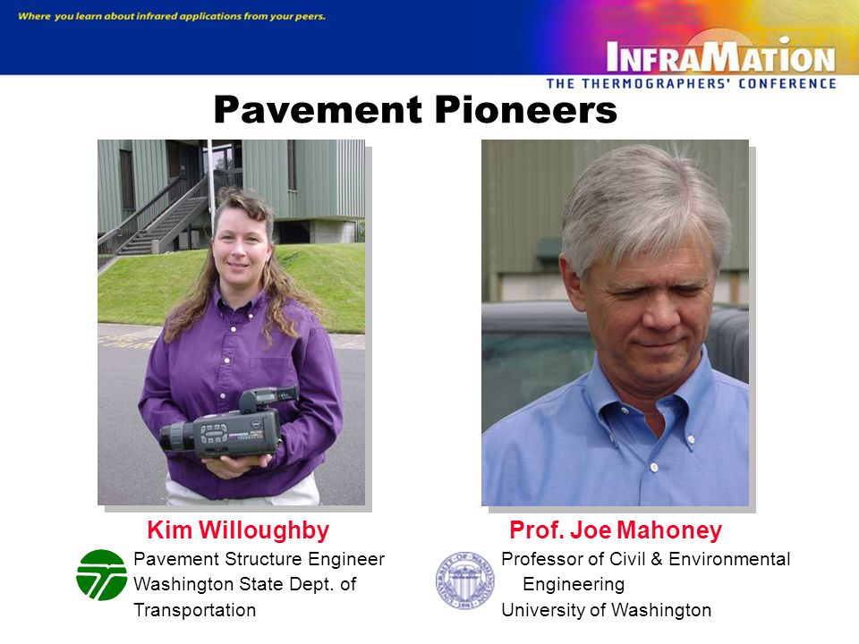 Pavement Pioneers Kim Willoughby, P.E. Washington State Department of Transportation. Pavement Structures Engineer.