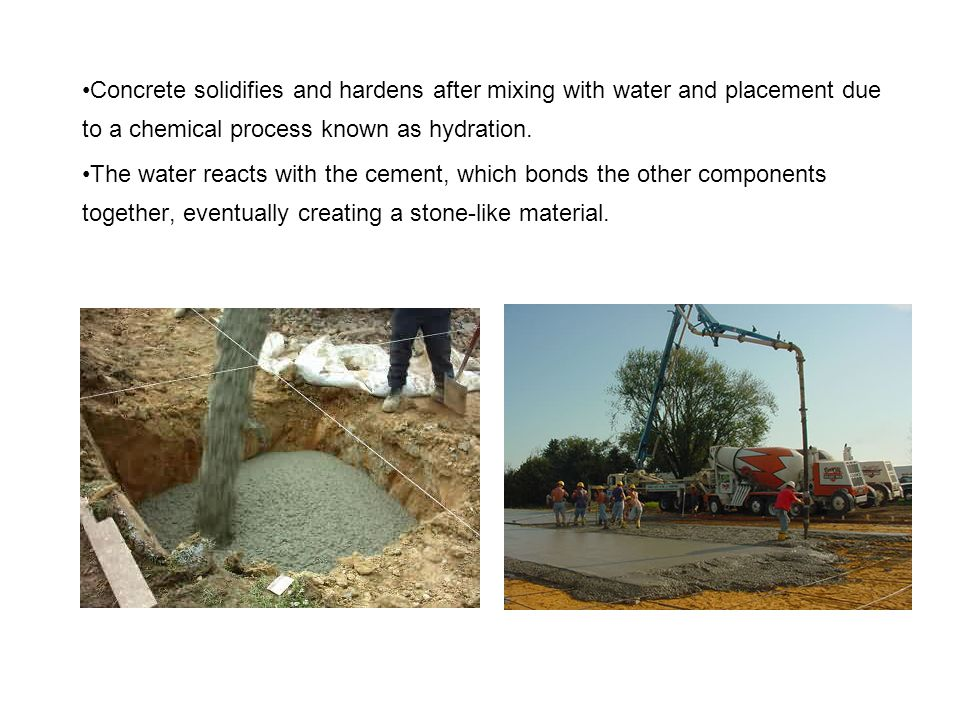 Concrete solidifies and hardens after mixing with water and placement due to a chemical process known as hydration.