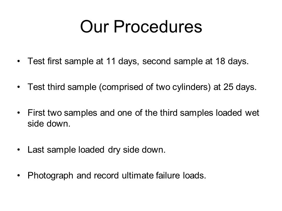 Our Procedures Test first sample at 11 days, second sample at 18 days.