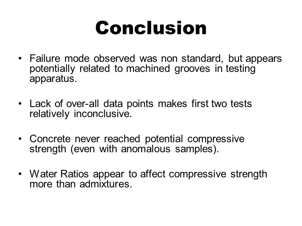Conclusion Failure mode observed was non standard, but appears potentially related to machined grooves in testing apparatus.