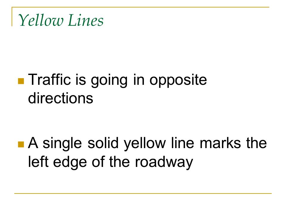 Yellow Lines Traffic is going in opposite directions