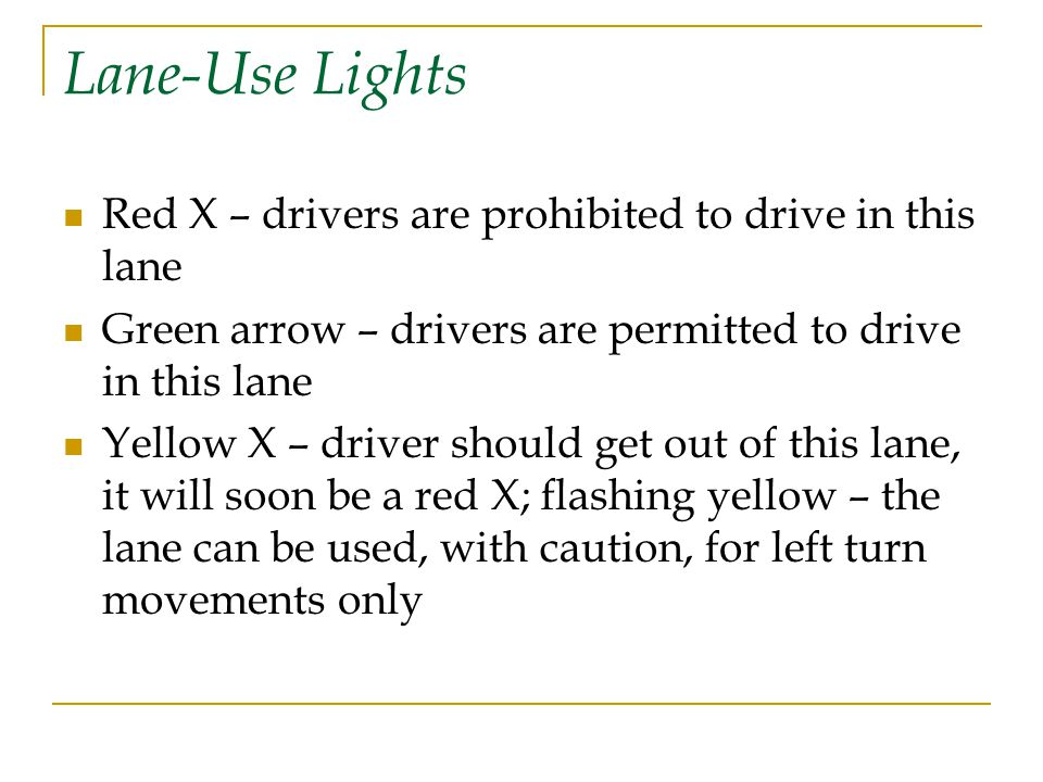 Lane-Use Lights Red X – drivers are prohibited to drive in this lane