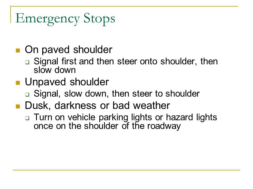 Emergency Stops On paved shoulder Unpaved shoulder
