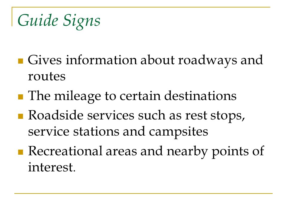 Guide Signs Gives information about roadways and routes