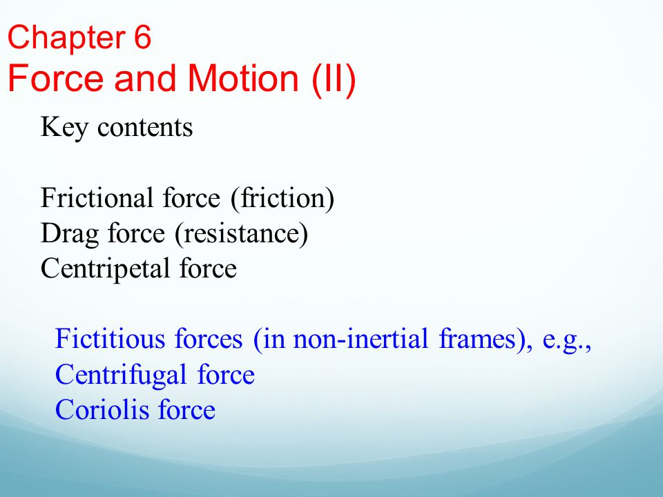 Force and Motion (II) Chapter 6 Key contents