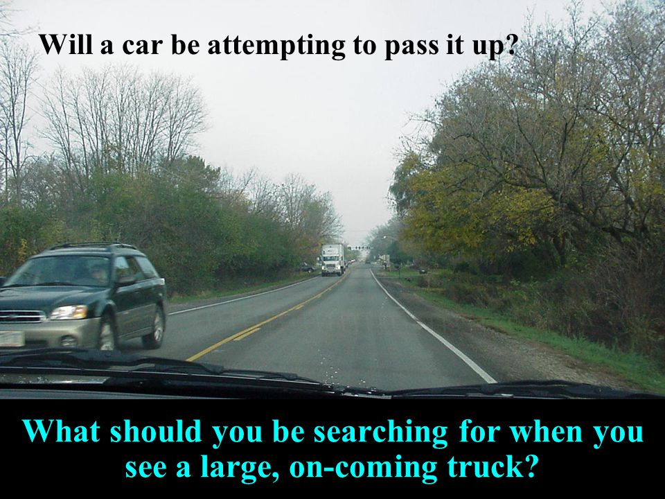 Will a car be attempting to pass it up