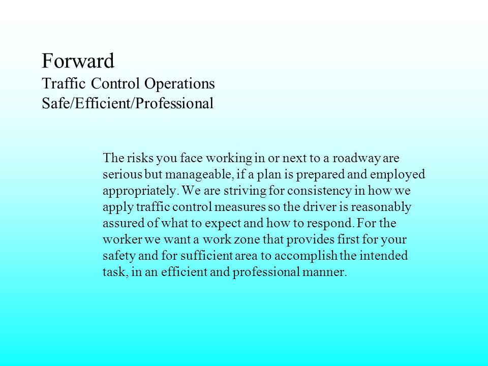 Forward Traffic Control Operations Safe/Efficient/Professional