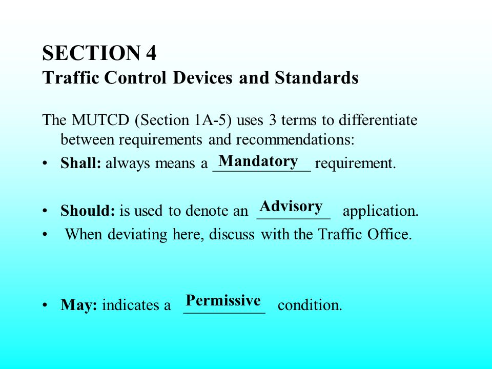 SECTION 4 Traffic Control Devices and Standards